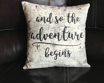 And So the Adventure Begins Decorative Throw Pillow Handmade Quote Pillow Decor