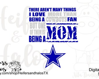 Cowboy's Mom - there aren't many thinkg I love more than being a Cowboys Fan but one of them is being a Mom.  CUT FILE cricut silhouette