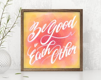 Inspirational Print – Be Good