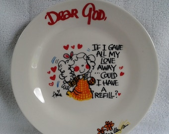 """Vintage Royal Norfolk """"Dear God if I gave away all my love can I have a refill?"""" Plate made in China"""