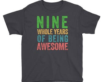 Nine Whole Years of Being Awesome Ninth Birthday Party 9 Nine Year Old Short Sleeve Kids Boys Girls T Shirt
