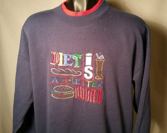 """90s Navy Blue Sassy """"Diet is a 4-Letter Word"""" Sweatshirt Embroidered Junk Food Design Fries Before Guys Funny Joke Novelty 80s Retro Gift"""