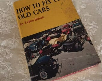 Vintage Book How To Fix Up Old Cars 1968 LeRoi Smith