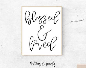 Blessed & Loved, instant download, poster, wall art, printable, wall prints, motivational prints