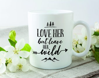 Bae, I Love My Girlfriend Mug, I Love My Wife, Anniversary Mug, Happy Anniversary,Romantic Mug,I Love Her But Leave Her Wild Mug, Quote Mug