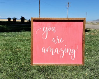 You are amazing wood sign.