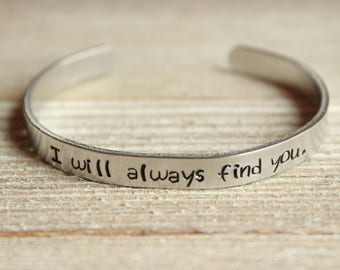 "OUAT ""I Will Always Find You"" CUFF BRACELET - Once Upon a Time Fan Gift - Stamped Metal Bangle - One Size Fits All - Made in the U.S.A."