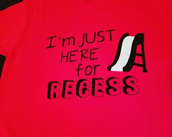 I'm just here for recess toddler shirt