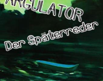 The Argulator, Der Späterreder