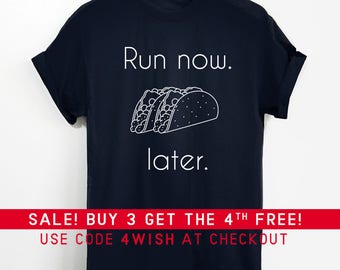 Run Now Tacos Later Shirt - Funny Shirt, Tacos Shirt, Taco Shirt, Gym Shirt, Running Shirt, Workout Shirt, Fitness, Gym, Yoga, Tequila