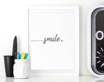 Smile Wall Art Print, Instant Download, Instant Art, Printable Art, Motivational Print, Home Decor, Black + White, 8x10, Typography