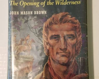Landmark Book Series #21 - Daniel Boone and the Opening of the Wilderness (c) 1961 by John Mason Brown