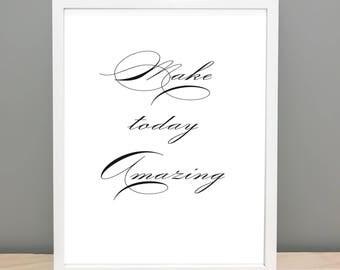 Make Today Amazing - Printable Art
