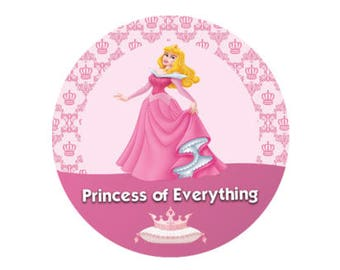 Princess of Everything Button - Princess Aurora Pin - Sleeping Beauty Button - Theme Park Button - Disney Park Princess Button