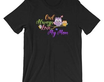 Owl Always Love My Mom Family T Shirt