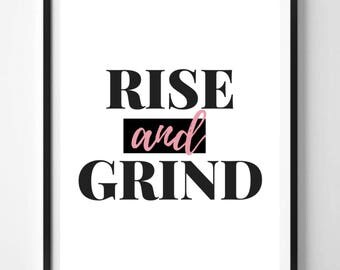 Rise and Grind Printable Wall art Girlboss