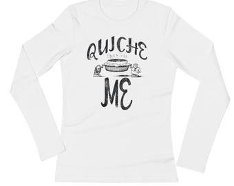 Quiche Me Spartees Ladies' Long Sleeve T-Shirt