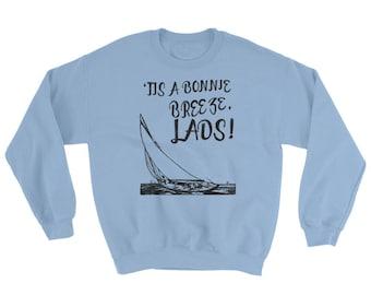 Tis A Bonnie Breeze, Lads!  Spartees cotton/poly distressed Sweatshirt