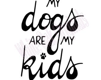 My Dogs are my Kids