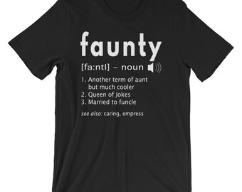 Womens Faunty Shirt Funny Aunt Definition UNISEX T-Shirt Aunty Gift