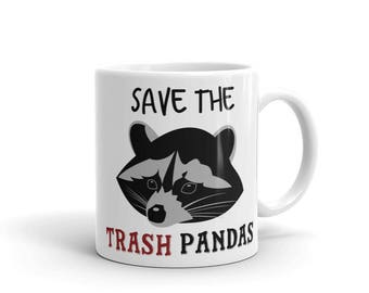 Save the trash pandas Mug cute funny raccoon animal coffee tea mug cup gift idea for him gift idea for her funny sayings mug racoon