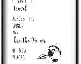 I want to travel - type adventure print