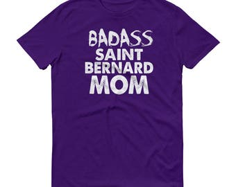 Badass Saint Bernard MOM T-Shirt - Funny St Bernard Shirt - Dog Mom Gift