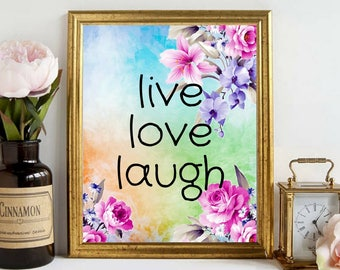 Printable Art Live Love Laugh Beautiful Watercolor Floral Wall Art Inspirational Quotes Motivational Quotes Wall Art Home Office Dorm Decor