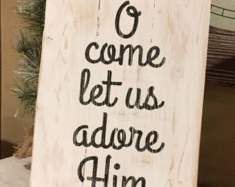 Handmade O come let us adore Him Sign, Christmas decor, white sign, holiday decor, wood pallet sign, chrismas sign