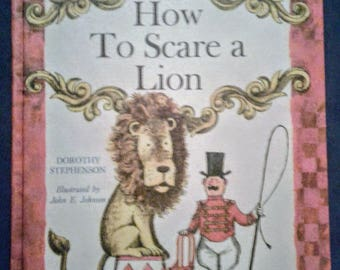 How To Scare A Lion (Vintage Children's Book)