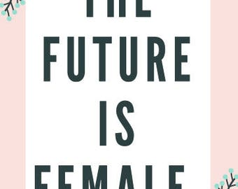 """Protest Sign """"The Future is Female"""" Digital Download Printable"""