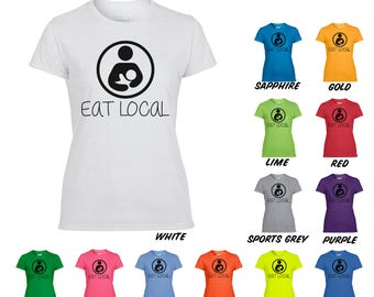 Eat Local Breast Feeding T-Shirt, Eat Local Shirt, Breast Feeding Shirt, Breastfeeding, Eat Local, Shirt, T-Shirt, Funny Shirt