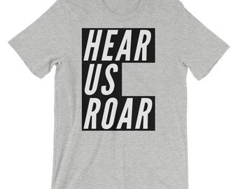 Hear Us Roar Tee