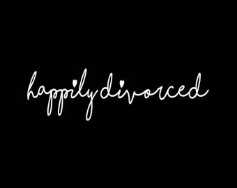Happily Divorced | Vinyl Decal | Decals Made of Vinyl | Car Decals | Car Stickers | Vinyl | New Beginnings | Window Decal | FREE SHIPPING