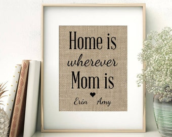 Home is Wherever Mom is | Personalized Burlap Print | Mother's Day Gift From Children | Birthday Gift for Mom Mommy Momma Mama Mother