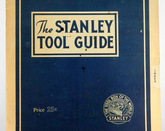 The Stanley Tool Guide 1941 How to Select and Use Tools and Saws Illustrated 20674