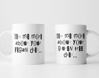 Tell me more about your vegan / gluten free diet - Coffee Mug - 11 oz or 15 oz -  White or Gold or Metallic Pink