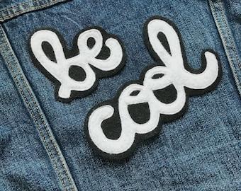 Be Cool Patch Cursive Font Sew On Badge Applique Embellishment Black and White Denim Jacket Patch