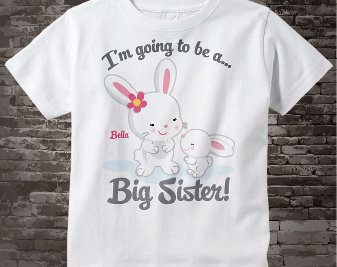Easter Big Sister Shirt - Girl's Bunny I'm Going to Be A Big Sister Outfit top, Big Sister T-Shirt, Personalized Big Sister gift 02112014h