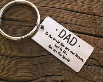 Dad Keychain To the World You Are One Person But to Me You are The World Fathers Day Dad Gift Love From Daughter Best Dad Gift