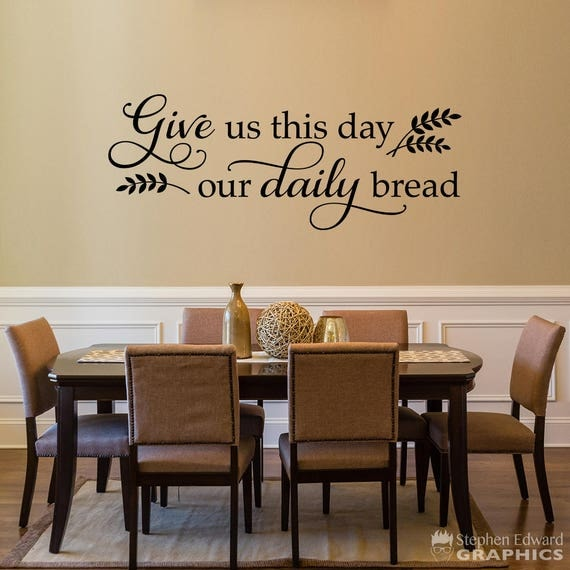 Give Us This Day Our Daily Bread Decal Dining Room Decor