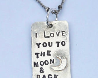 I Love You To The MOON and Back hand stamped STERLING pendant with Moon soldered onto pendant On Darkened Chain tiny beads NECKLACE