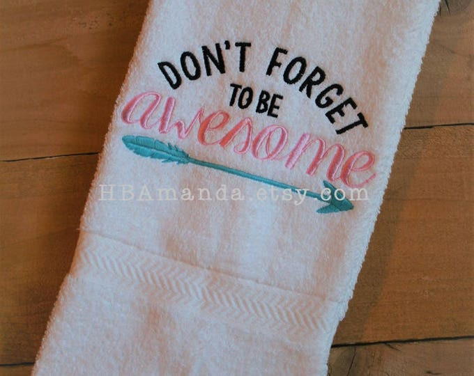 Featured listing image: Don't forget to be AWESOME - Kitchen or bath hand towel - Funny Monogram Gift towel