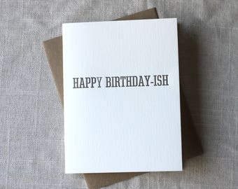 Happy Birthday-ish Card