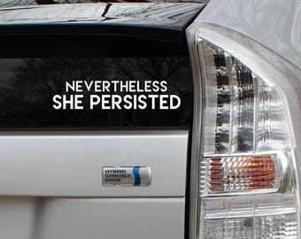 Nevertheless She Persisted Decal Elizabeth Warren Liberal Vinyl Die Cut Rub-On Bumper Sticker Car Laptop