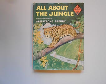 All About the Jungle, a Vintage Children's Book Written and Illustrated by Armstrong Sperry