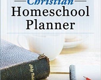 2017-2018 Christian Homeschool Planner
