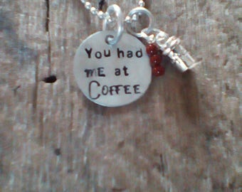 You had Me at Coffee hand stamped necklace