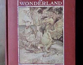 Alice's Adventures in Wonderland by Lewis Carroll Illus. by Arthur Rackham with a Proem by Austin Dobson