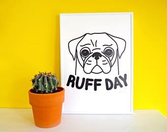 Pug Screen Print, Ruff Day Print, Dog Screenprint, Pug Poster, Dog Art, Cute Animal Poster, Screenprint Poster, Dogs Print, Dog Illustration